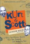 Kurt & Scott's Junior High Adventure: Taking Your Ministry Beyond Duct Tape, Dodgeball and Double-Dog Dares - Kurt Johnston, Scott Rubin