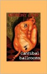 Cannibal Ballrooms - Anthony Cain