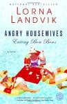 Angry Housewives Eating Bon Bons (Ballantine Reader's Circle) - Lorna Landvik