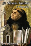 St. Thomas Aquinas: A Biography - G.K. Chesterton