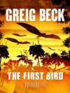 The First Bird: Episode 3 - Greig Beck