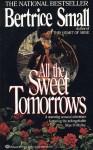 All the Sweet Tomorrows (O'Malley Saga, #2) - Bertrice Small