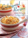 Endangered Recipes: Too Good to Be Forgotten - Lari Robling, Mark Thomas