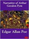 Narrative of Arthur Gordon Pym of Nantucket - Edgar Allan Poe