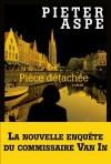 Pièce détachée - Pieter Aspe, Emmanuèle Sandron