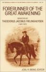 Forerunner of the Great Awakening: Sermons by Theodorus Jacobus Frelinghuysen (1691-1747) - Joel R. Beeke