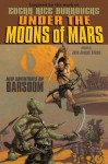 Under the Moons of Mars: New Adventures on Barsoom - Charles Vess, Garth Nix, John Picacio, S.M. Stirling, Jonathan Maberry, Richard A. Lupoff, Michael W. Kaluta, Edgar Rice Burroughs, Theodora Goss, Catherynne M. Valente, Joe R. Lansdale, Chris Claremont, Gregory Manchess, Mike Cavallaro, L.E. Modesitt Jr., Austin Grossm