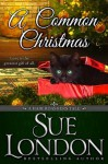 A Common Christmas - Sue London