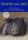 Smarter Than Jack: 87 True Stories. You'll See Animals Quite Differently. - Jenny Campbell