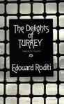 The Delights Of Turkey: Twenty Tales - Edouard Roditi