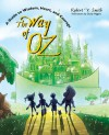 The Way of Oz: A Guide to Wisdom, Heart, and Courage - Robert V. Smith, Dusty Higgins