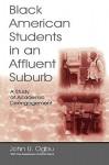 Black American Students in An Affluent Suburb: A Study of Academic Disengagement - John U. Ogbu