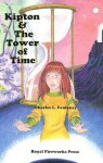 Kipton and the Tower of Time - Charles L. Fontenay