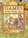 Games from Long Ago - Bobbie Kalman