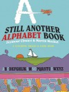 Still Another Alphabet Book: A Colorful Puzzle & Game Book - Seymour Chwast, Martin Moskof