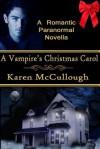 A Vampire's Christmas Carol - Karen McCullough