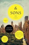 And Sons: A Novel - David Gilbert