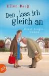 Den lass ich gleich an: Kein Single-Roman (German Edition) - Ellen Berg