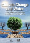Climate Change And Water: International Perspectives On Mitigation And Adaptation - Joel Smith, Jim Henderson, Carol Howe