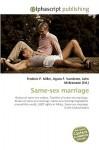 Same-Sex Marriage - Frederic P. Miller, Agnes F. Vandome, John McBrewster