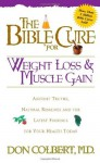 The Bible Cure for Weight Loss and Muscle Gain: Ancient Truths, Natural Remedies and the Latest Findings for Your Health Today (New Bible Cure (Siloam)) - Don Colbert