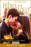 A Hero for Holly - Kristy K. James