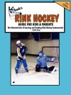 Teach'n Rink Hockey Guide for Kids and Parents - Bob Swope