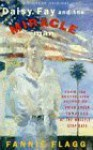 Daisy Fay and the Miracle Man - Fannie Flagg