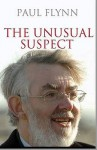 The Unusual Suspect - Paul Flynn