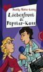 Liebesfrust & Popstar-Kuss - Bianka Minte-König