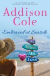 Embraced at Seaside (Sweet with Heat: Seaside Summers Book 8) - Addison Cole
