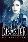 Ward Against Disaster (Entangled Teen) (Chronicles of a Reluctant Necromancer) - Melanie Card