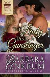 The Lady Takes A Gunslinger (Wild Western Rogues Series, Book 1) - Barbara Ankrum