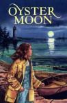 Oyster Moon - Margaret Meacham, Marcy Dunn Ramsey