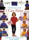 Show-Me-How I Can Paint - Sally Walton, Petra Boase