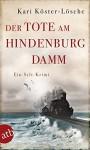 Der Tote am Hindenburgdamm: Ein Sylt-Krimi - Kari Köster-Lösche