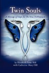 Twin Souls: A Message of Hope for the New Millennium - Elizabeth, Anne Hill