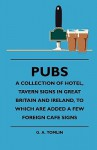 Pubs - A Collection of Hotel, Tavern Signs in Great Britain and Ireland, to Which Are Added a Few Foreign Cafe Signs - G.A. Tomlin, Harry Houdini
