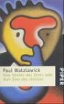 Vom Unsinn des Sinns oder vom Sinn des Unsinns - Paul Watzlawick