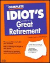 Complete Idiot's Guide to a Great Retirement - George Mair, Alpha Development Group, Ruth Rejnis