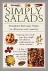 Simply Salads: Sensational Fresh Salad Recipes for All Seasons and Occasions - Anness Editorial, Lorenz Books Staff
