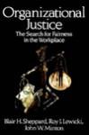 Organizational Justice - Blair H. Sheppard, Roy J. Lewicki, John W. Minton