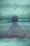 The Theory Of Invisibility - Aimee Pitta