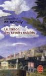 Le trésor des savoirs oubliés - Jacqueline de Romilly