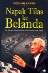 Napak Tilas ke Belanda, 60 Tahun Perjalanan Wartawan KMB 1949 - Rosihan Anwar