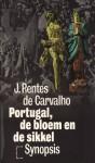 Portugal, de bloem en de sikkel - José Rentes de Carvalho