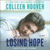 Losing Hope: A Novel - Kirby Heyborne, Colleen Hoover