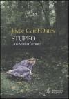 Stupro. Una storia d'amore - Joyce Carol Oates, Rino Serù