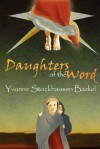 Daughters of the Word - Yvonne Stockhausen Bazliel