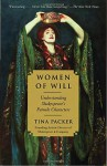Women of Will: The Remarkable Evolution of Shakespeare's Female Characters - Tina Packer